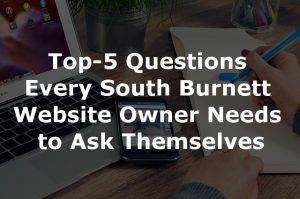 Top-5 Questions Every South Burnett Website Owner Needs to Ask Themselves