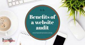 Benefits of a website audit by Impulse Impressions for your business
