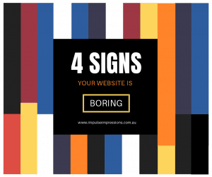 4 signs your website is boring