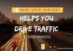 Four Ways Good Content Helps Drive Traffic To Your Website (10)